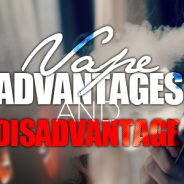 Advantages vs. disadvantages of vaping